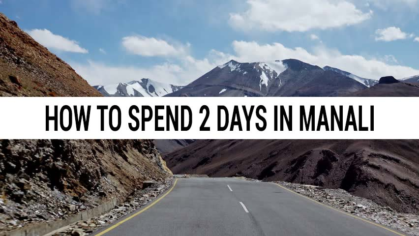 How to spend 2 days in Manali for Honeymoon