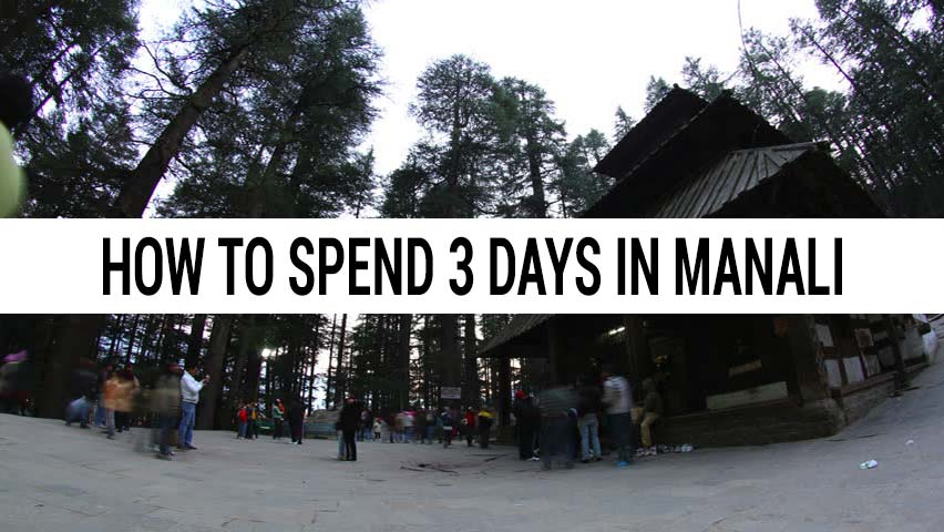 How to spend 3 days in Manali for Honeymoon