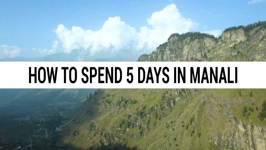 How to spend 5 days in Manali for Honeymoon