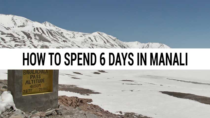 How to spend 6 days in Manali for Honeymoon