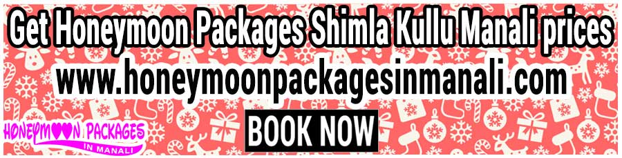 Honeymoon Packages Shimla Kullu Manali prices for couple