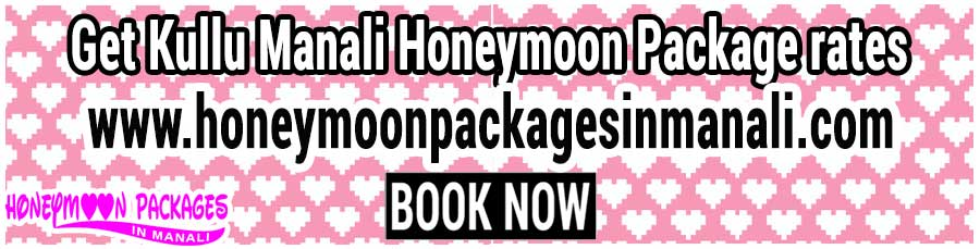 Kullu Manali Honeymoon Package rates for couple