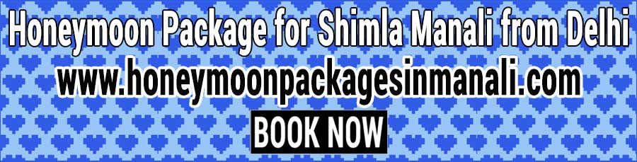 Book Honeymoon Package for Shimla Manali from Delhi