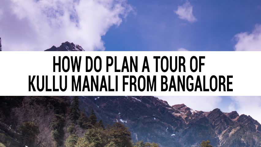 Honeymoon tour of Kullu Manali from Bangalore