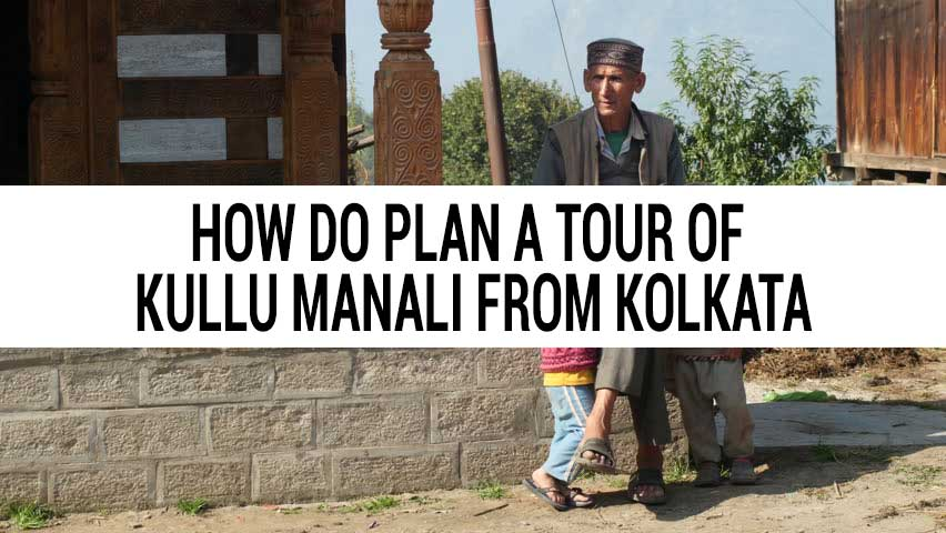 Honeymoon tour of Kullu Manali from Kolkata