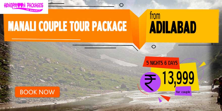 Manali couple tour package from Adilabad