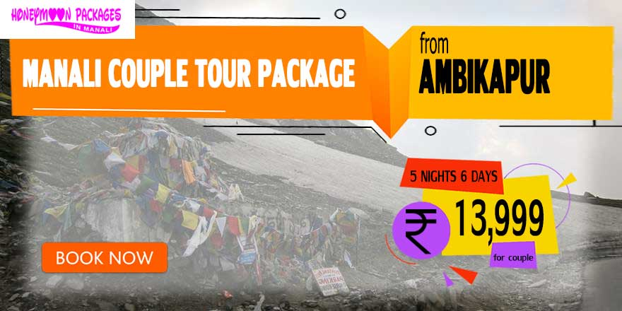 Manali couple tour package from Ambikapur