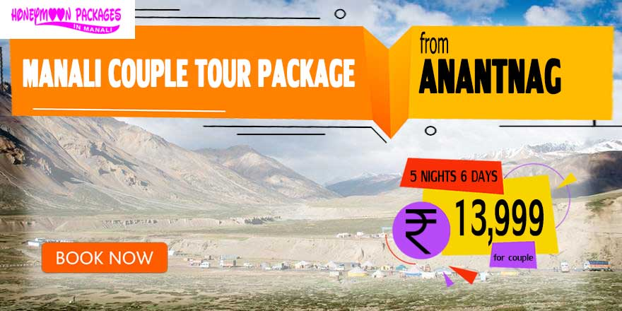 Manali couple tour package from Anantnag