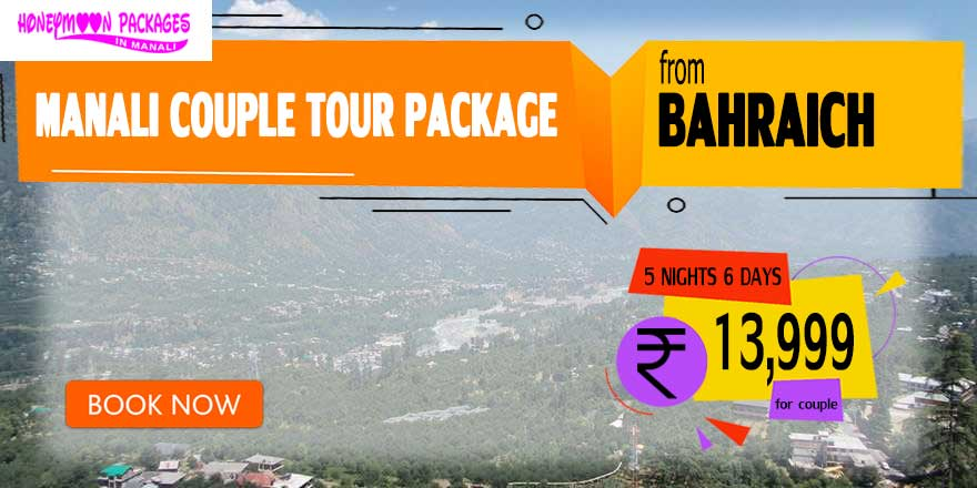 Manali couple tour package from Bahraich
