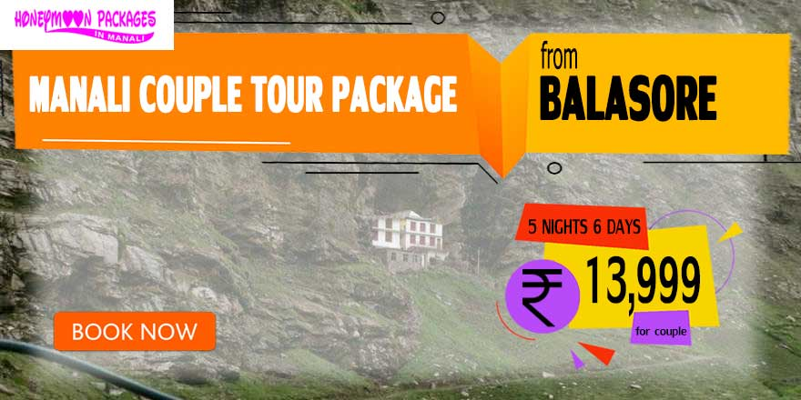 Manali couple tour package from Balasore