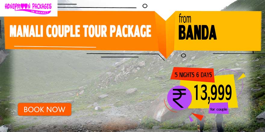 Manali couple tour package from Banda