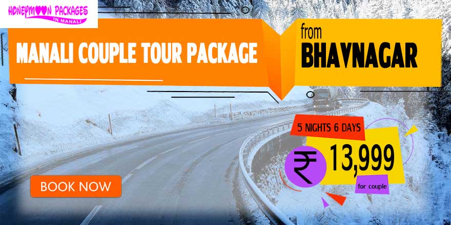 Manali couple tour package from Bhavnagar