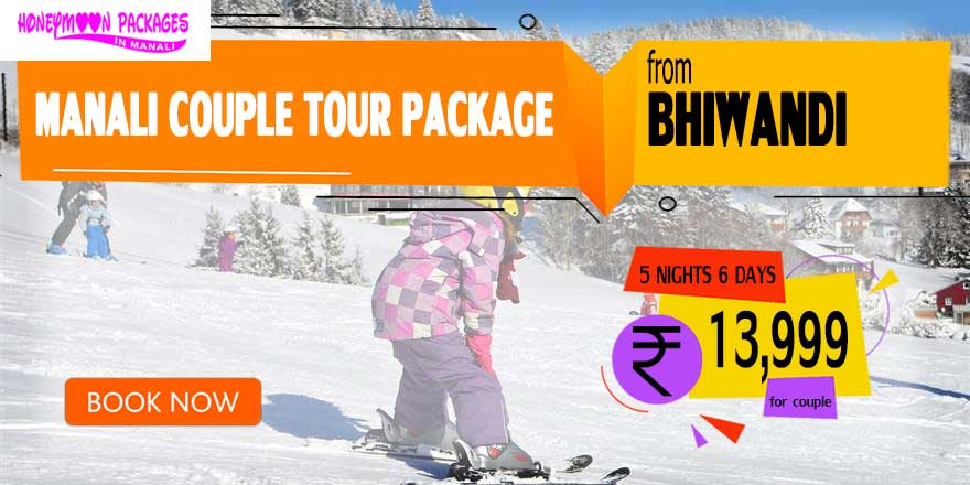 Manali couple tour package from Bhiwandi