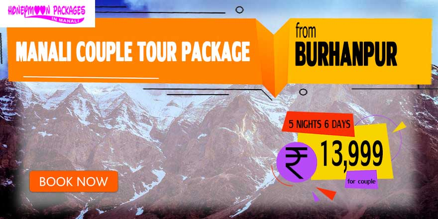 Manali couple tour package from Burhanpur