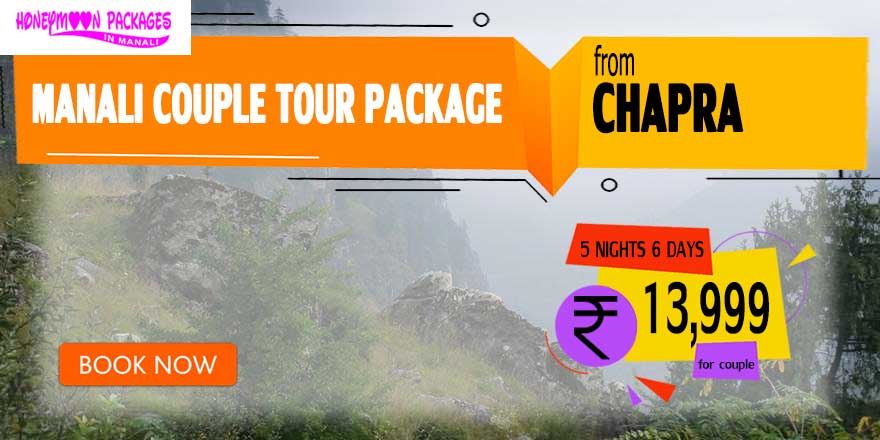 Manali couple tour package from Chapra