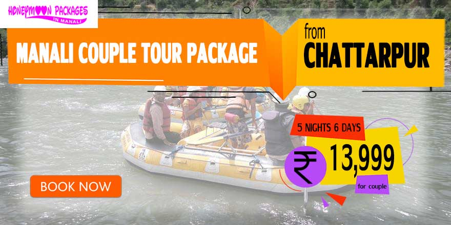 Manali couple tour package from Chattarpur