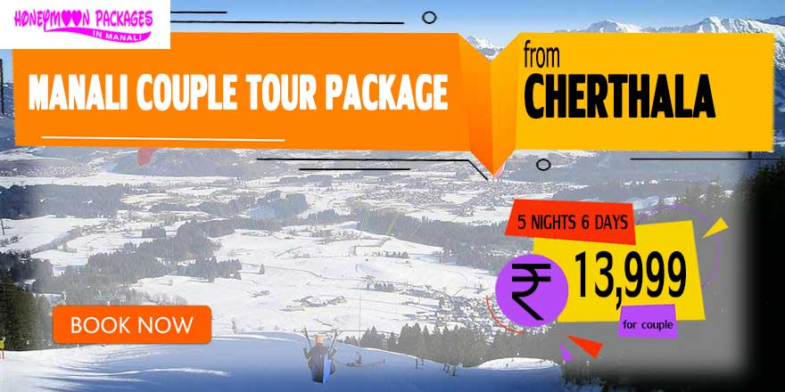 Manali couple tour package from Cherthala
