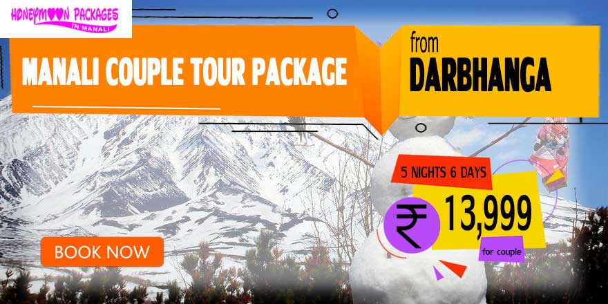 Manali couple tour package from Darbhanga