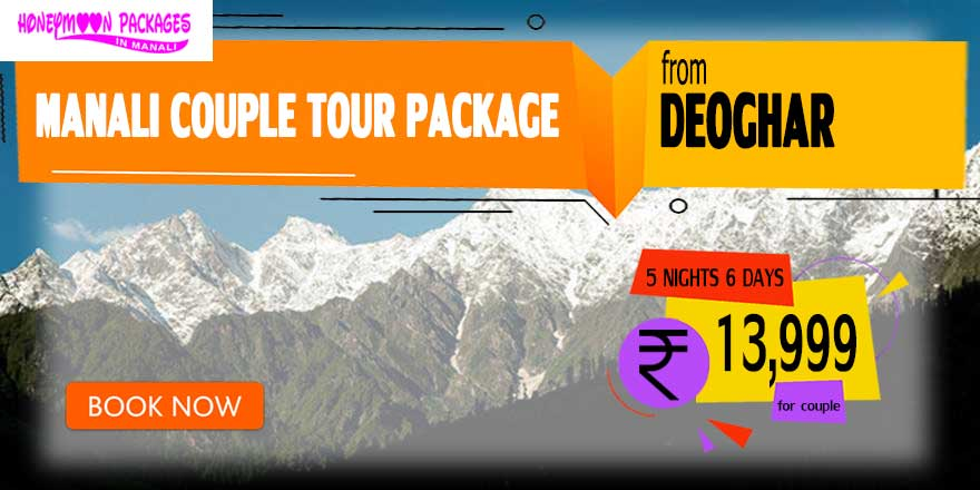 Manali couple tour package from Deoghar