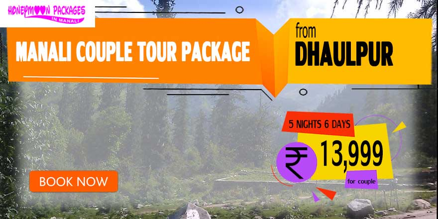 Manali couple tour package from Dhaulpur
