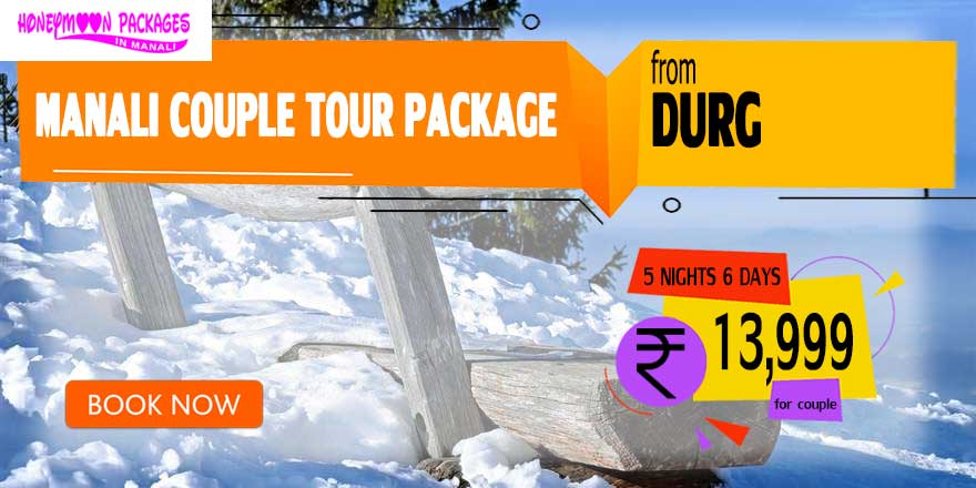 Manali couple tour package from Durg and Bhilai Nagar
