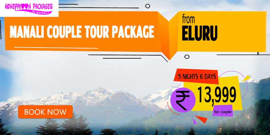 Manali couple tour package from Eluru