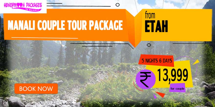 Manali couple tour package from Etah