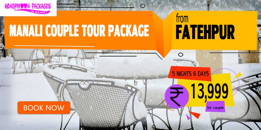 Manali couple tour package from Fatehpur