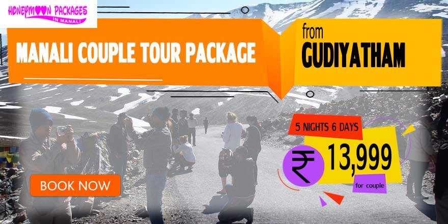 Manali couple tour package from Gudiyatham