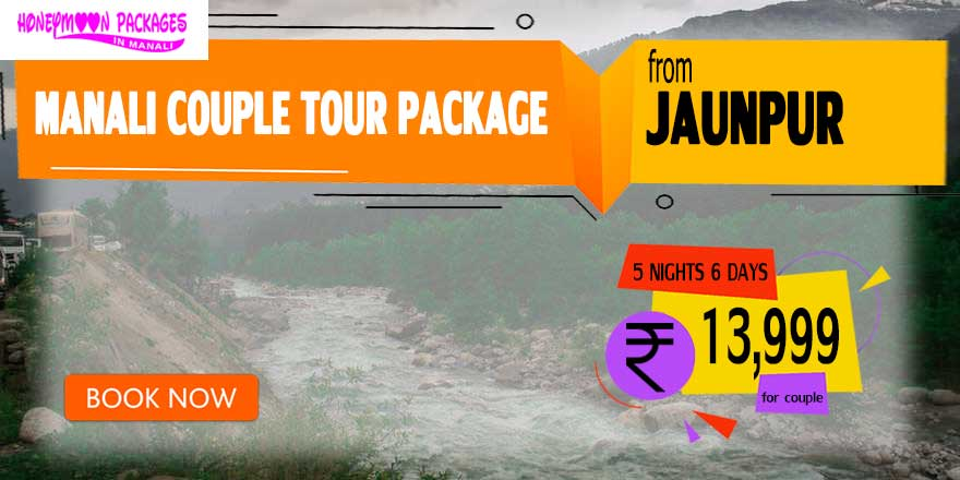 Manali couple tour package from Jaunpur