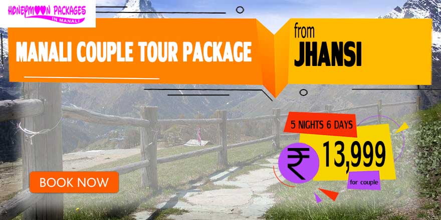 Manali couple tour package from Jhansi