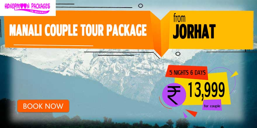Manali couple tour package from Jorhat