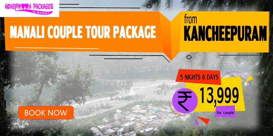 Manali couple tour package from Kancheepuram