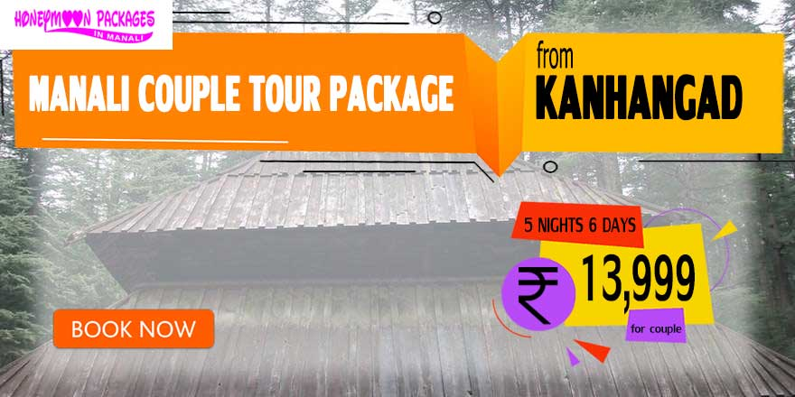 Manali couple tour package from Kanhangad