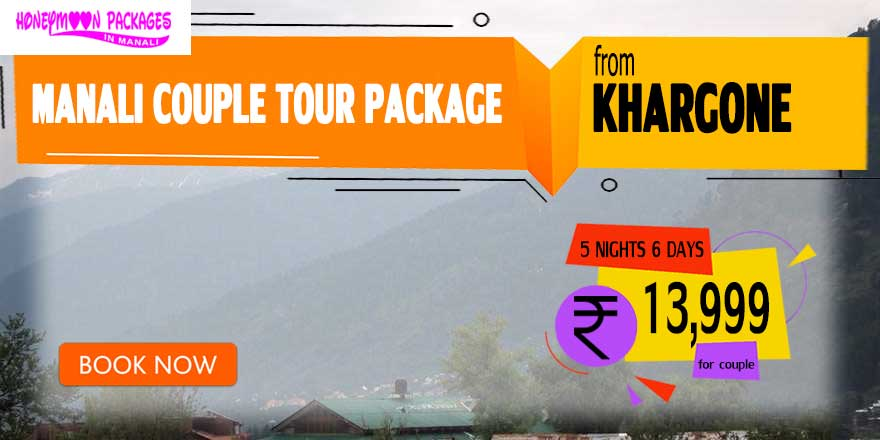 Manali couple tour package from Khargone