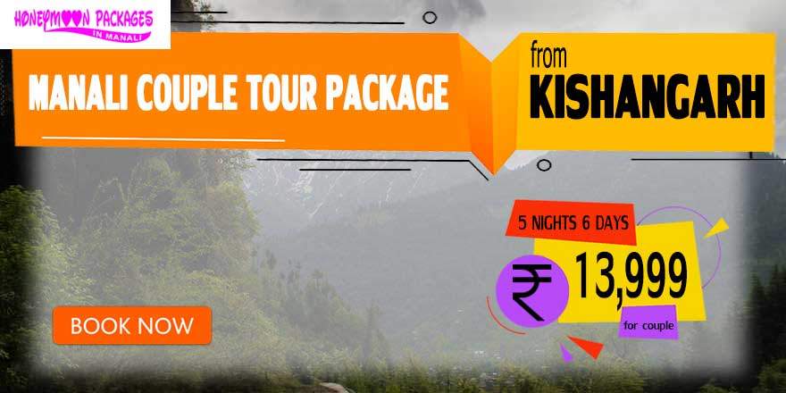 Manali couple tour package from Kishangarh
