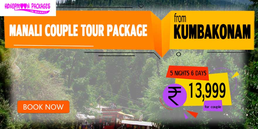 Manali couple tour package from Kumbakonam