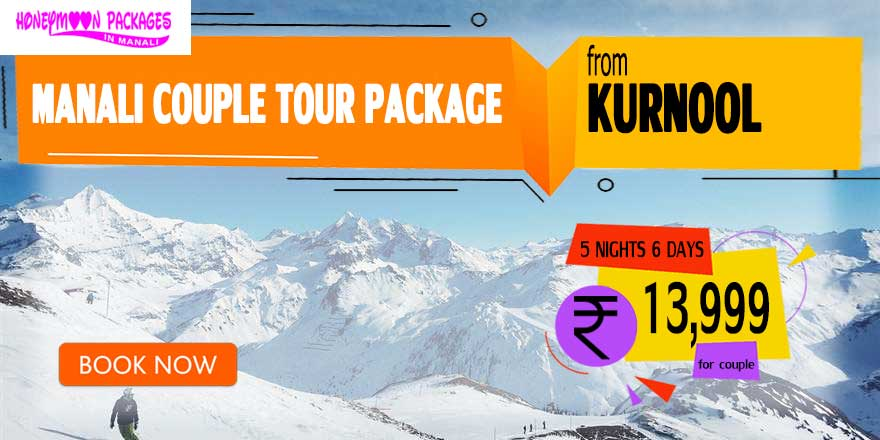 Manali couple tour package from Kurnool
