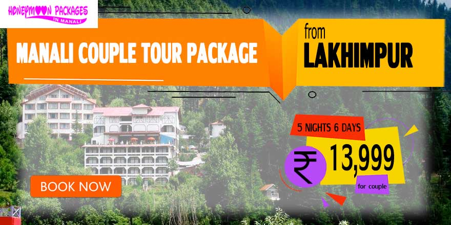 Manali couple tour package from Lakhimpur