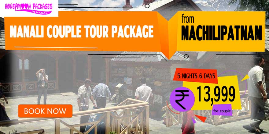 Manali couple tour package from Machilipatnam