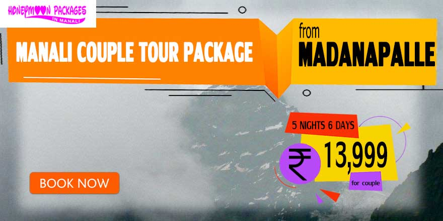 Manali couple tour package from Madanapalle