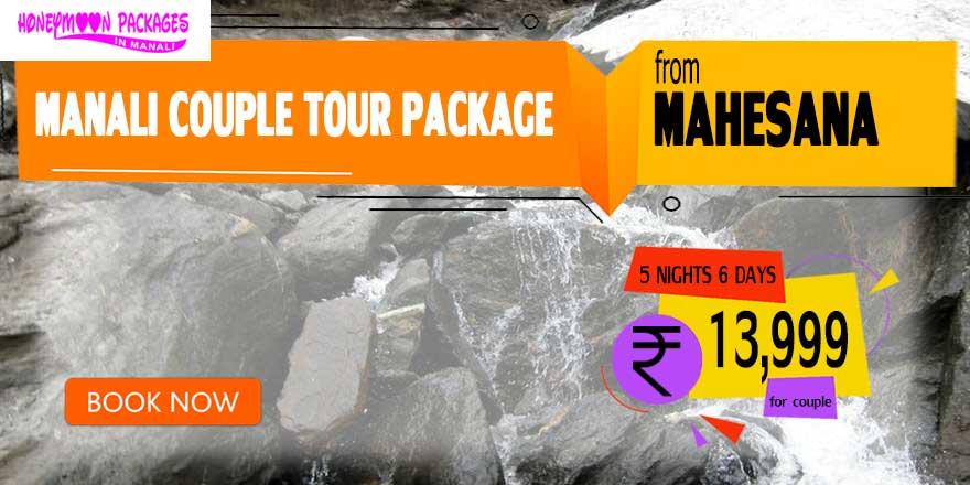 Manali couple tour package from Mahesana