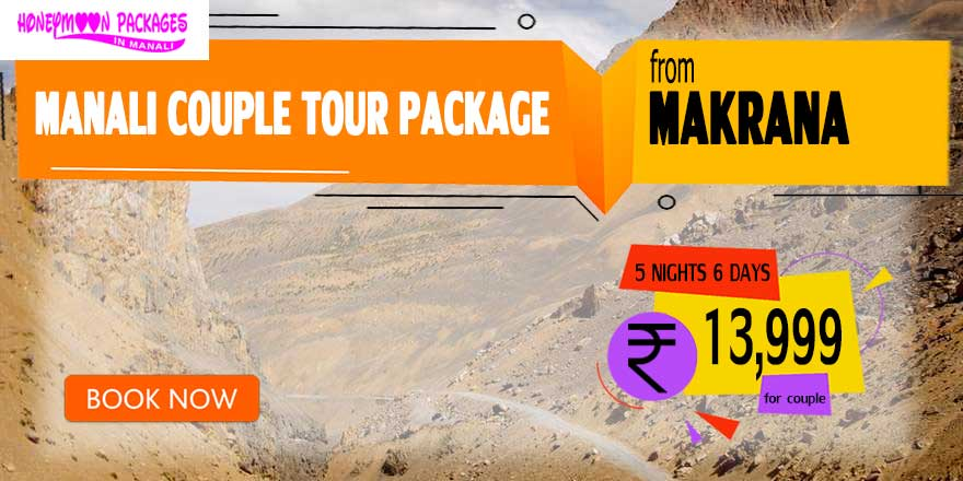 Manali couple tour package from Makrana