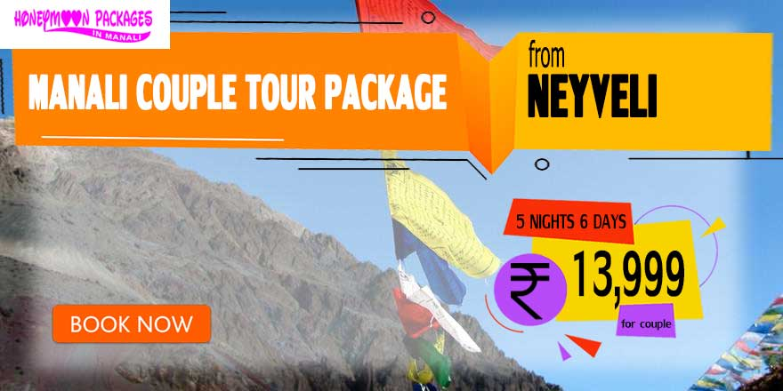 Manali couple tour package from Neyveli
