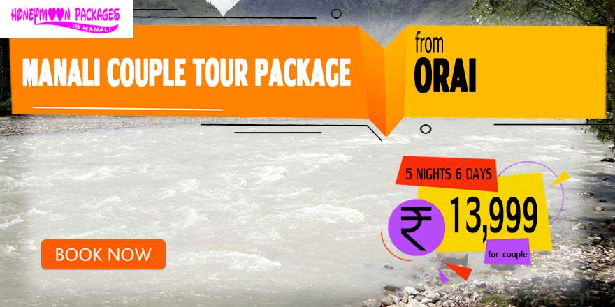 Manali couple tour package from Orai