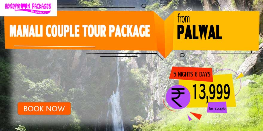 Manali tour package from Palwal