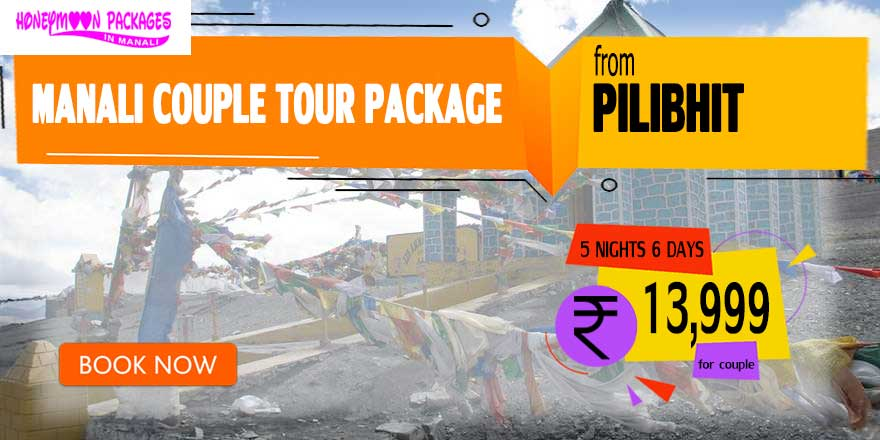 Manali couple tour package from Pilibhit