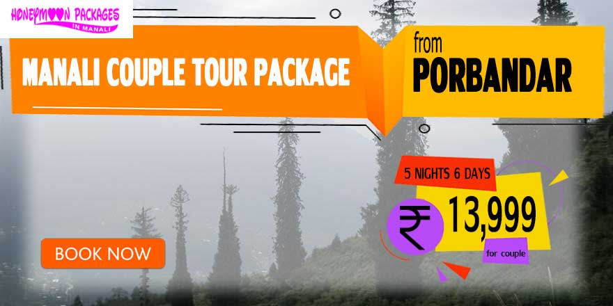 Manali couple tour package from Porbandar