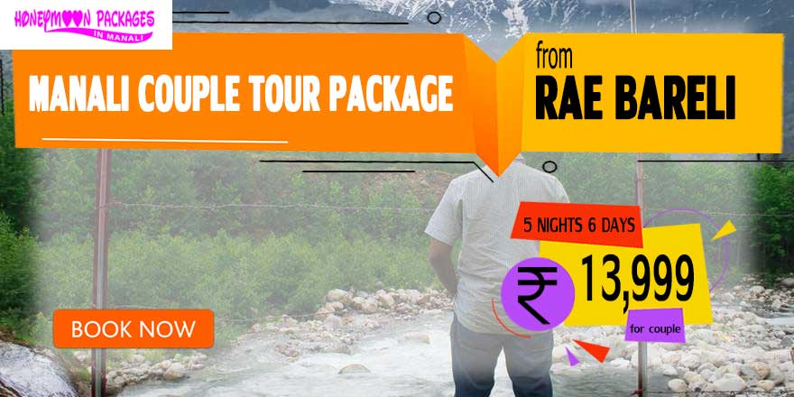 Manali couple tour package from Rae Bareli