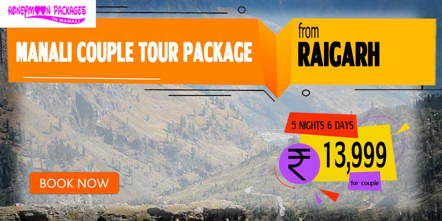 Manali couple tour package from Raigarh